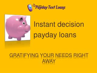 Online Payday Text Loans @ http://www.onlinepaydaytextloans.