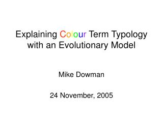 Explaining  C o l o u r  Term Typology with an Evolutionary Model