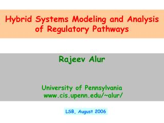 Hybrid Systems Modeling and Analysis of Regulatory Pathways