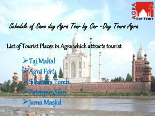 Schedule of Same day Agra Tour by Car –Day Tours Agra