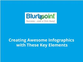 Creating Awesome Infographics with These Key Elements