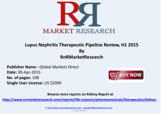 Lupus Nephritis Therapeutic Pipeline Review, H1 2015