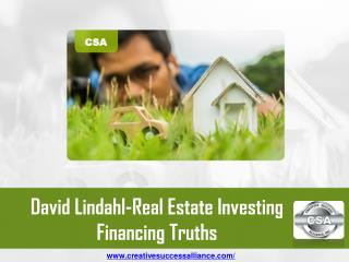 David Lindahl-Real Estate Investing Financing Truths