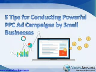 5 Tips for Conducting Powerful PPC Ad campaigns by Small Bus