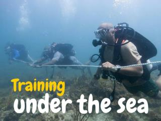 Training under the sea