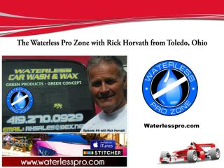 Episode #8 of the Waterless Pro Zone with Rick Horvath from