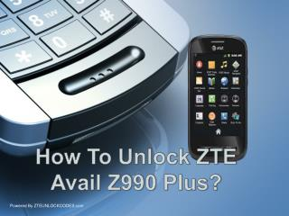 How To Unlock AT&T / T-mobile / Digicel / o2  Zte avail z990