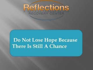 Do Not Lose Hope Because There Is Still A Chance