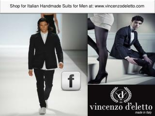 Shop for Italian Handmade Suits Men with vincenzo d'eletto