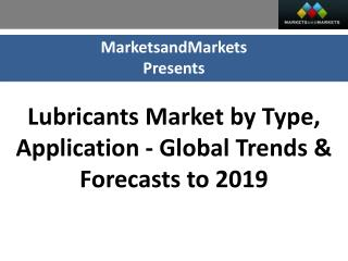 Lubricants Market worth $162.3 Billion by 2019