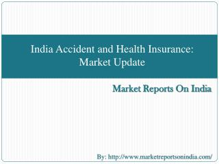 India Accident and Health Insurance: Market Update