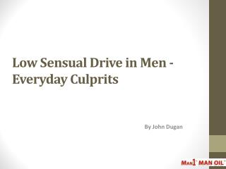 Low Sensual Drive in Men - Everyday Culprits