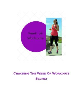 Cracking The Week Of Workouts Secret