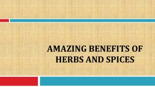 Amazing Benefits of Herbs and Spices