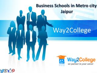 Business Schools in Metro city Jaipur