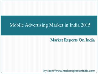 Mobile Advertising Market in India 2015