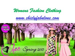 Womens Fashion Clothing and Accessories - www.chiclyfabulous.com