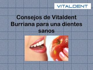 Consejos de Vitaldent Burriana para unos dientes sanos