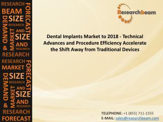 Dental Implants Market to 2018 - Technical Advances