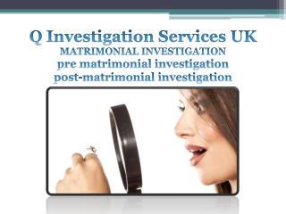 Q Investigation - Metrimonial Investigation Services
