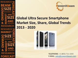 Global Ultra Secure Smartphone Market Size 2013 - 2020