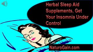 Herbal Sleep Aid Supplements, Get Your Insomnia Under Contro