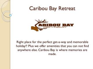 Caribou Bay Retreat - Vacation house rentals central wiscons