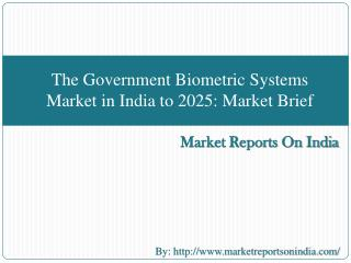 The Government Biometric Systems Market in India to 2025