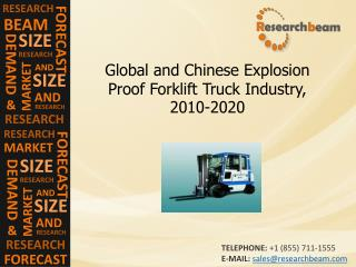 Explosion Proof Forklift Truck Industry Size, Share, 2010-20