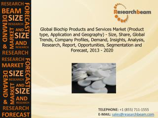 Biochip Products, Services Market  Size, Share, 2012-2020