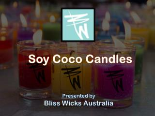 Handcrafted Aromatic Soy Coco Candles from Bliss Wicks