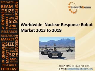 Nuclear Response Robot Market 2013 to 2019