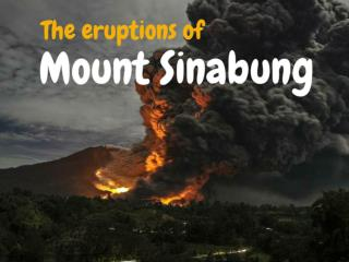 The Eruptions of Mount Sinabung