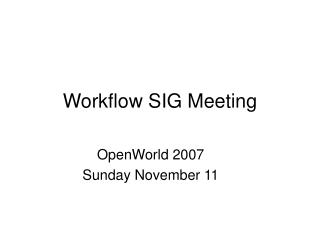 Workflow SIG Meeting