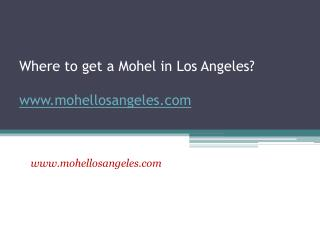 Where to get a Mohel in Los Angeles - www.mohellosangeles.co