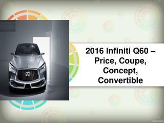 2016 Infiniti Q60 – Price, Coupe, Concept, Convertible