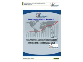 Global Risk Analytics Market Forecast 2015 - 2021