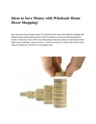 Ideas to Save Money with Wholesale Home Decor Shopping!
