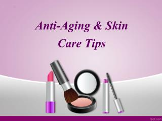 Anti-Aging and skin care tips and treatment