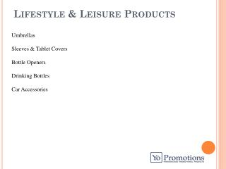 Promotional Lifestyle & Leisure Products