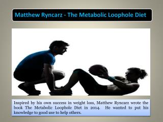 Matthew Ryncarz - The Metabolic Loophole Diet