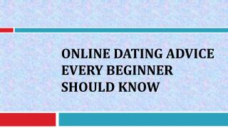Online Dating Advice Every Beginner Should Know