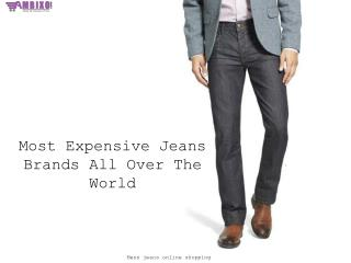 Most Expensive Jeans Brands All Over The World