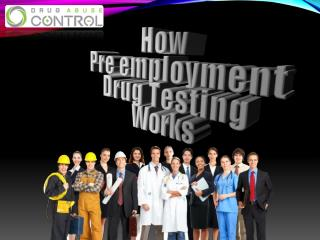 How Pre-Employment Drug Testing Works