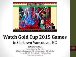 Watch Gold Cup 2015 Mexico Games in Gastown Vancouver BC