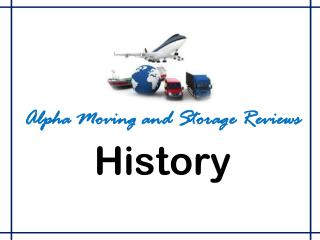 Alpha Moving and Storage Reviews  - History