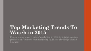 Top Marketing Trends To Watch in 2015