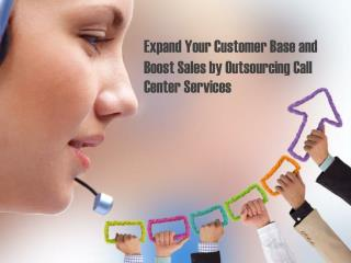 Expand your customer base by outsourcing call center service