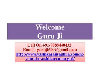 Get Superb Control On Girl Via Easy Vashikaran 988844032