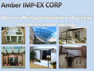 Innovative and unique entrance canopy awnings
